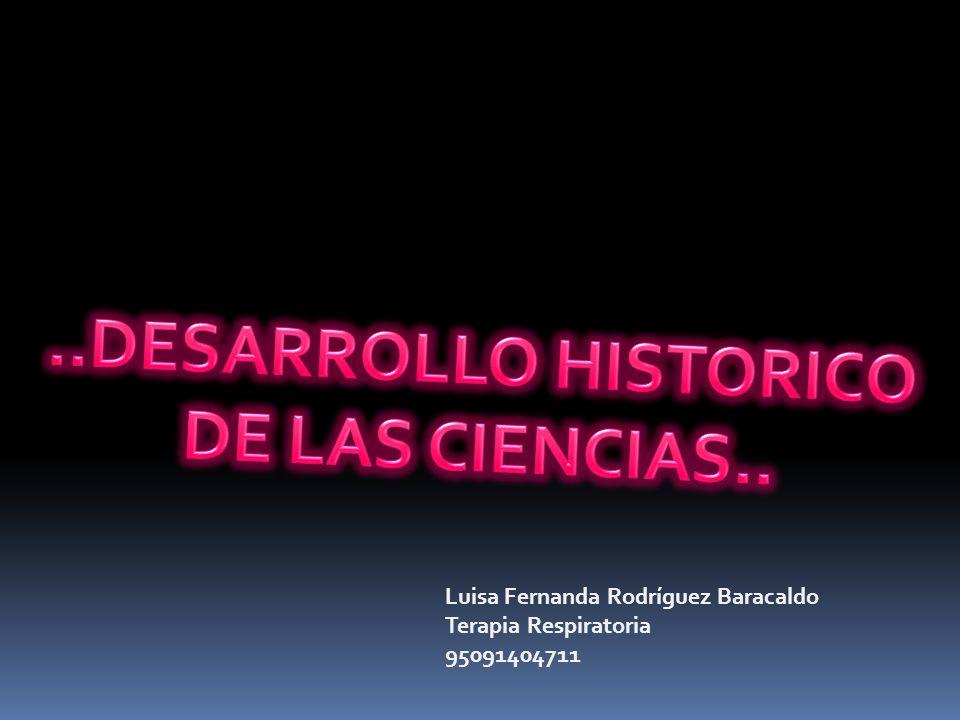 ..DESARROLLO HISTORICO DE LAS CIENCIAS..
