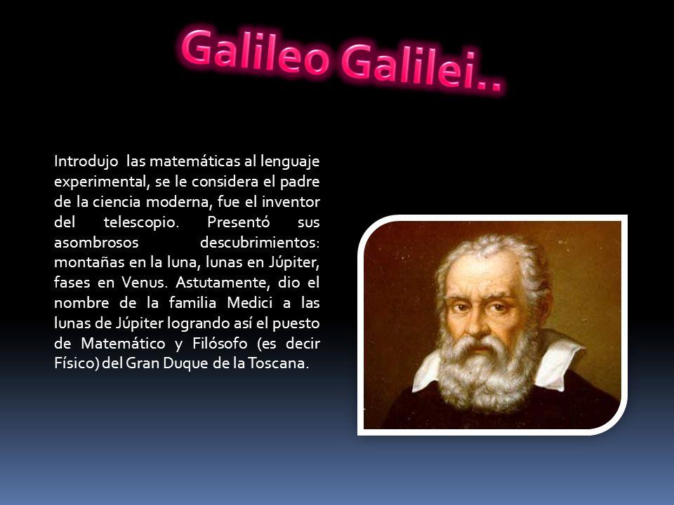 Galileo Galilei..