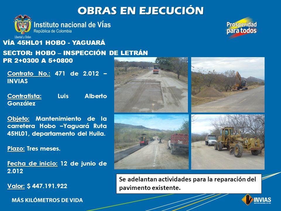 OBRAS EN EJECUCIÓN VÍA 45HL01 HOBO - YAGUARÁ. SECTOR: HOBO – INSPECCIÓN DE LETRÁN. PR 2+0300 A 5+0800.