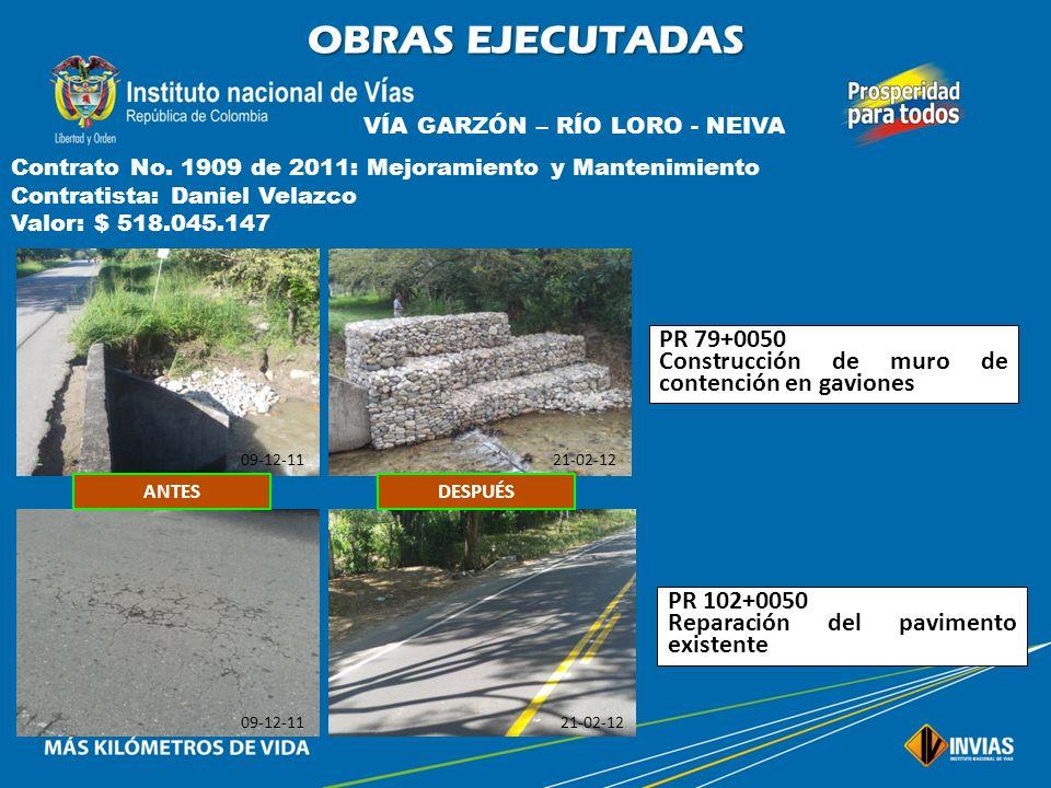 OBRAS EJECUTADAS VÍA GARZÓN – RÍO LORO - NEIVA. Contrato No. 1909 de 2011: Mejoramiento y Mantenimiento.