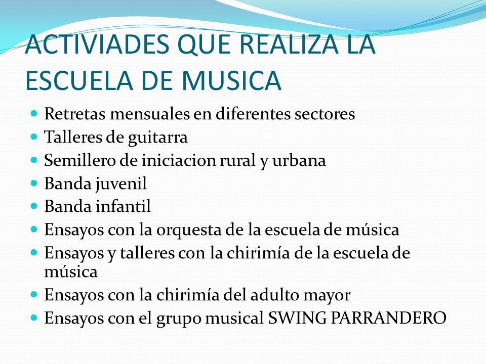 ACTIVIADES QUE REALIZA LA ESCUELA DE MUSICA