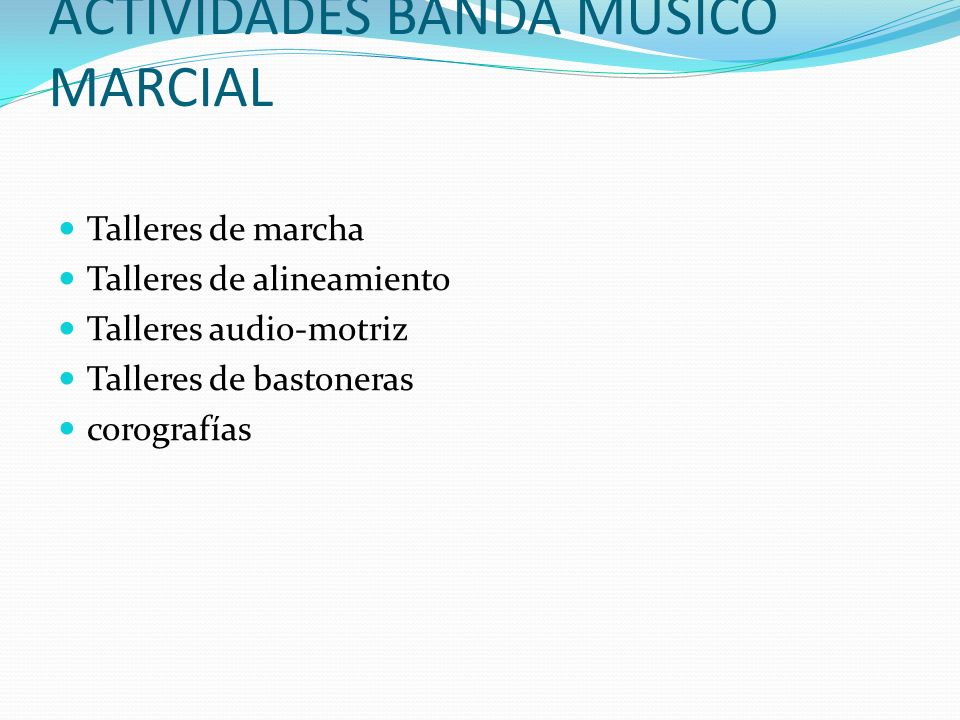 ACTIVIDADES BANDA MUSICO MARCIAL