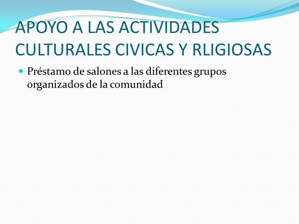 APOYO A LAS ACTIVIDADES CULTURALES CIVICAS Y RLIGIOSAS