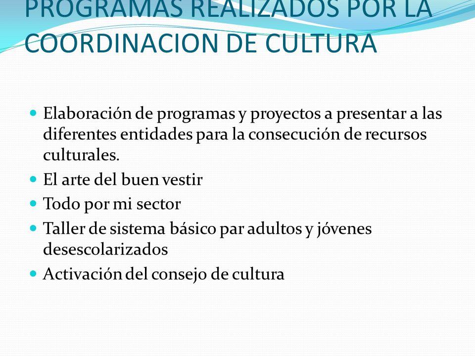 PROGRAMAS REALIZADOS POR LA COORDINACION DE CULTURA