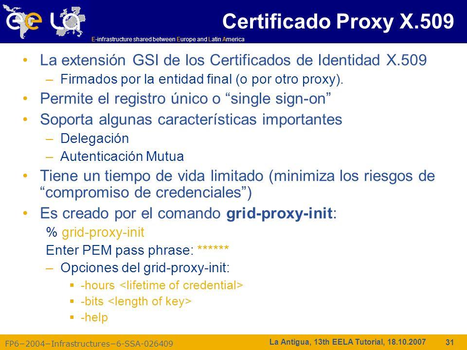 Certificado Proxy X.509 La extensión GSI de los Certificados de Identidad X.509. Firmados por la entidad final (o por otro proxy).