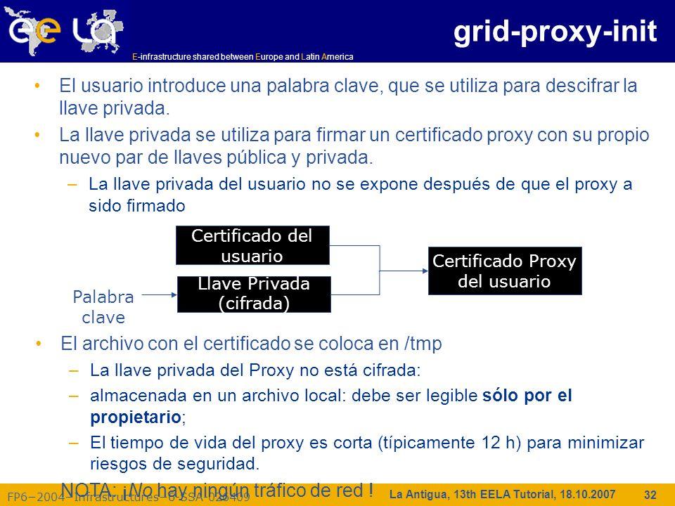 grid-proxy-init El usuario introduce una palabra clave, que se utiliza para descifrar la llave privada.