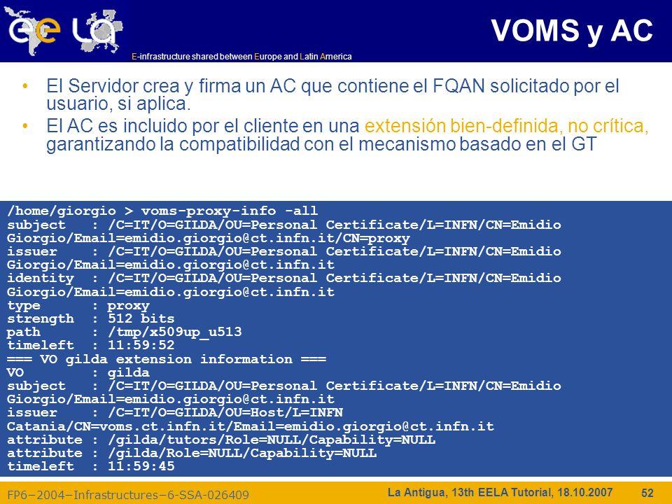 VOMS y AC El Servidor crea y firma un AC que contiene el FQAN solicitado por el usuario, si aplica.