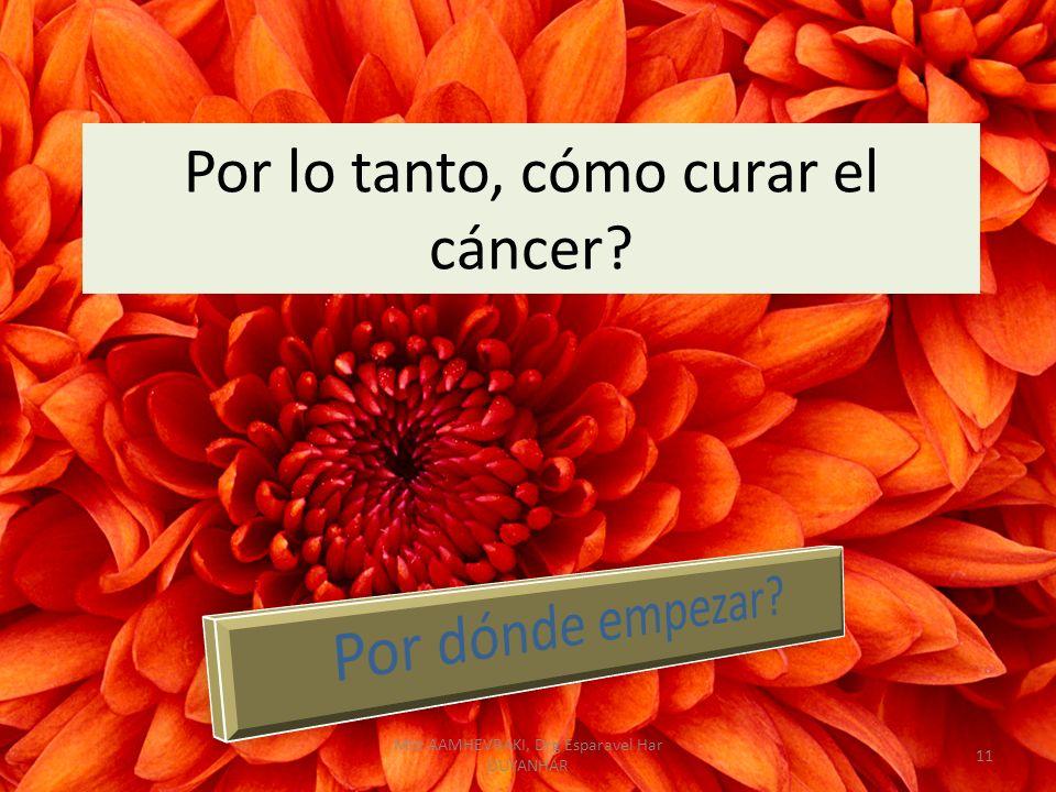 Por lo tanto, cómo curar el cáncer