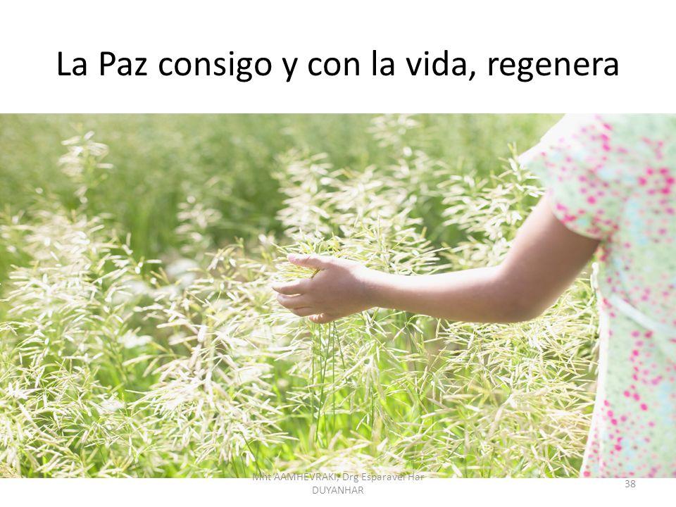 La Paz consigo y con la vida, regenera