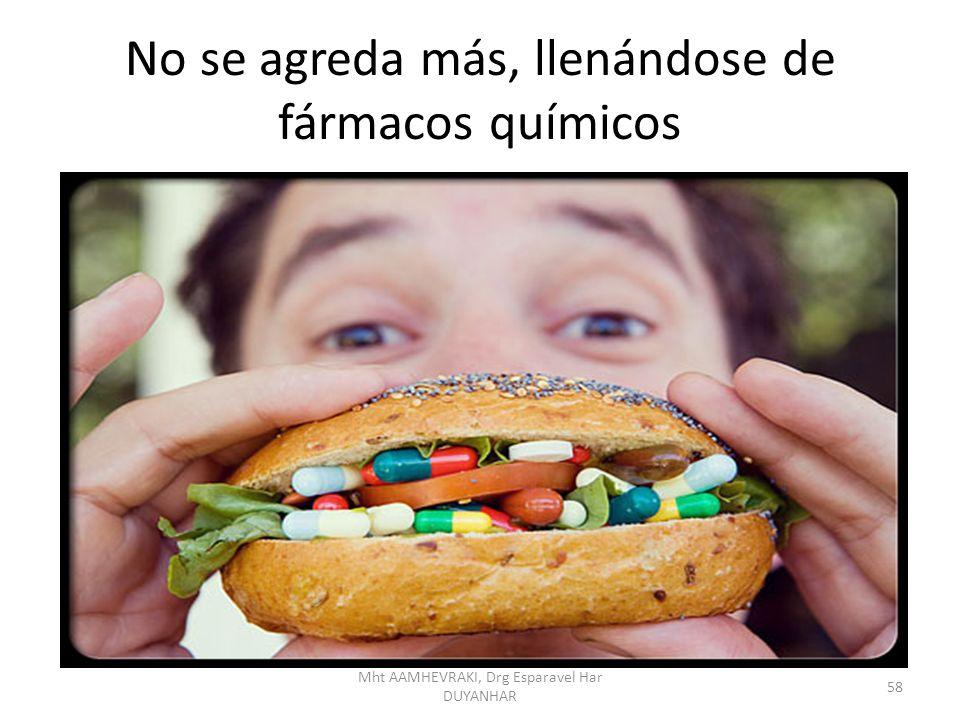 No se agreda más, llenándose de fármacos químicos