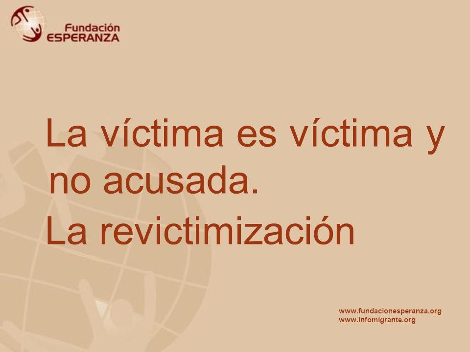 La víctima es víctima y no acusada. La revictimización