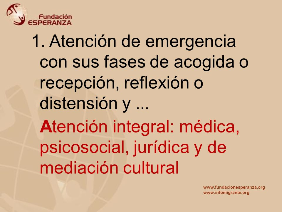 1. Atención de emergencia con sus fases de acogida o recepción, reflexión o distensión y ...