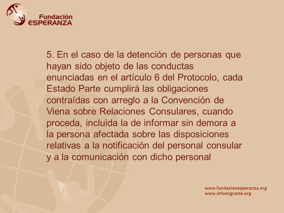5. En el caso de la detención de personas que hayan sido objeto de las conductas