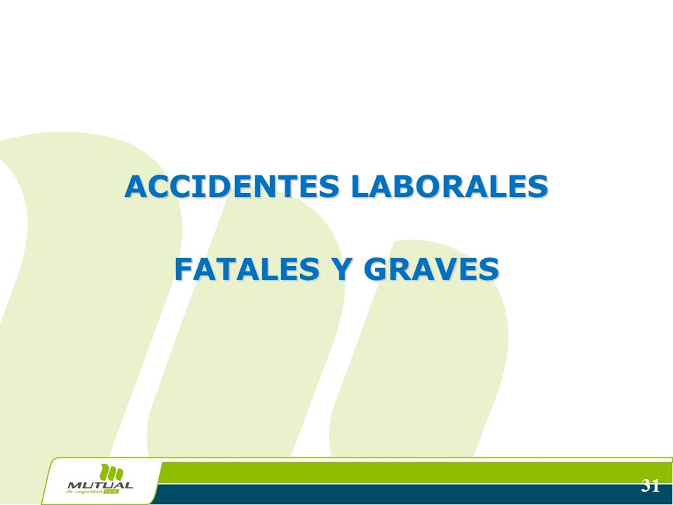 ACCIDENTES LABORALES FATALES Y GRAVES
