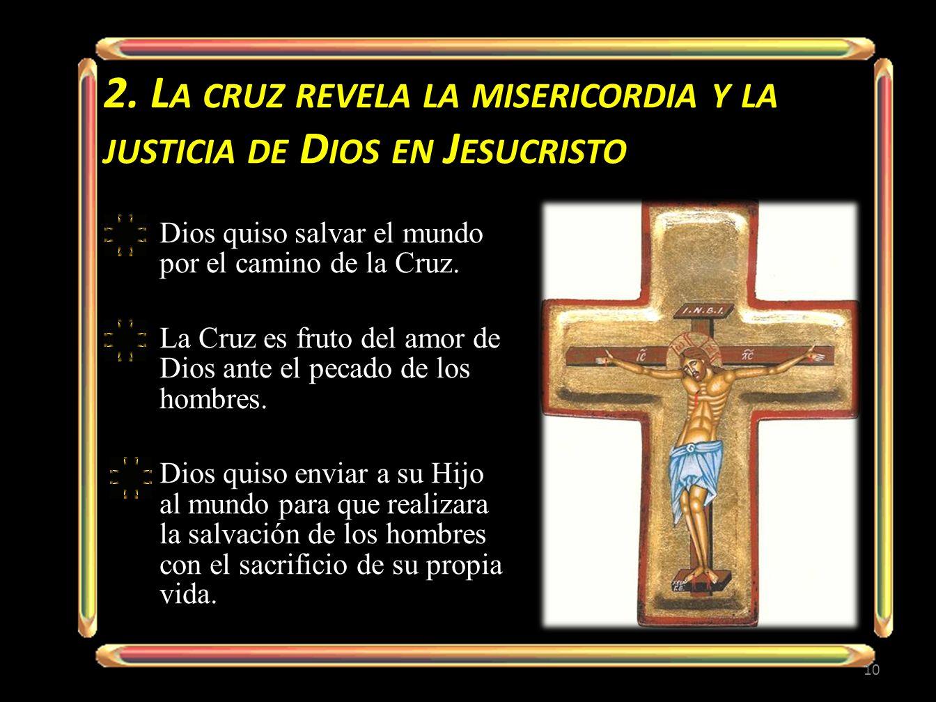 2. La cruz revela la misericordia y la justicia de Dios en Jesucristo