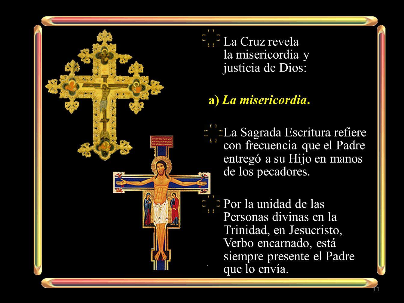 La Cruz revela la misericordia y justicia de Dios:
