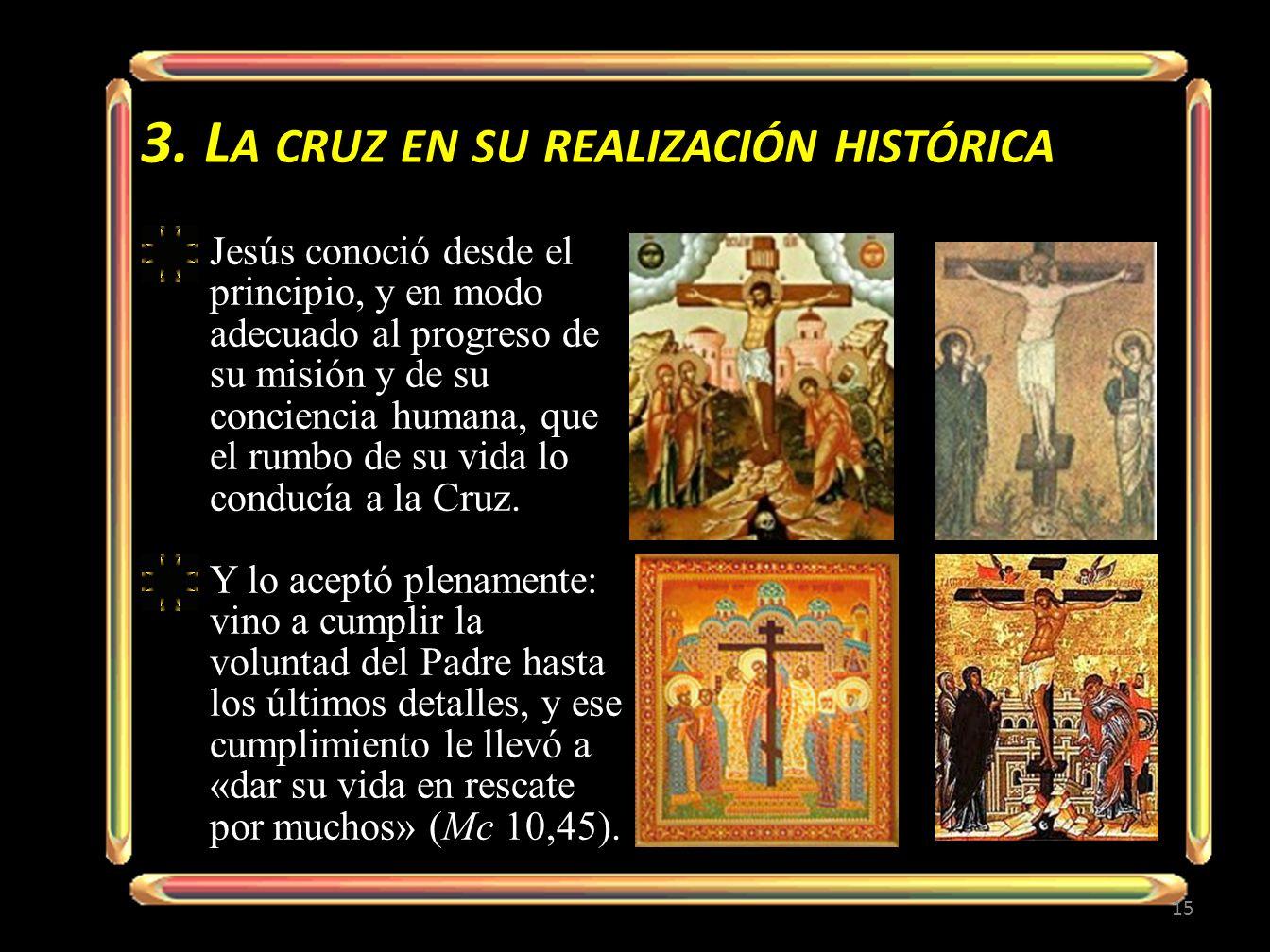 3. La cruz en su realización histórica