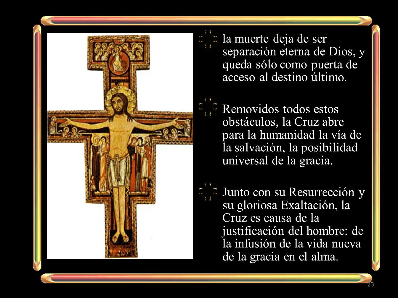 la muerte deja de ser separación eterna de Dios, y queda sólo como puerta de acceso al destino último.
