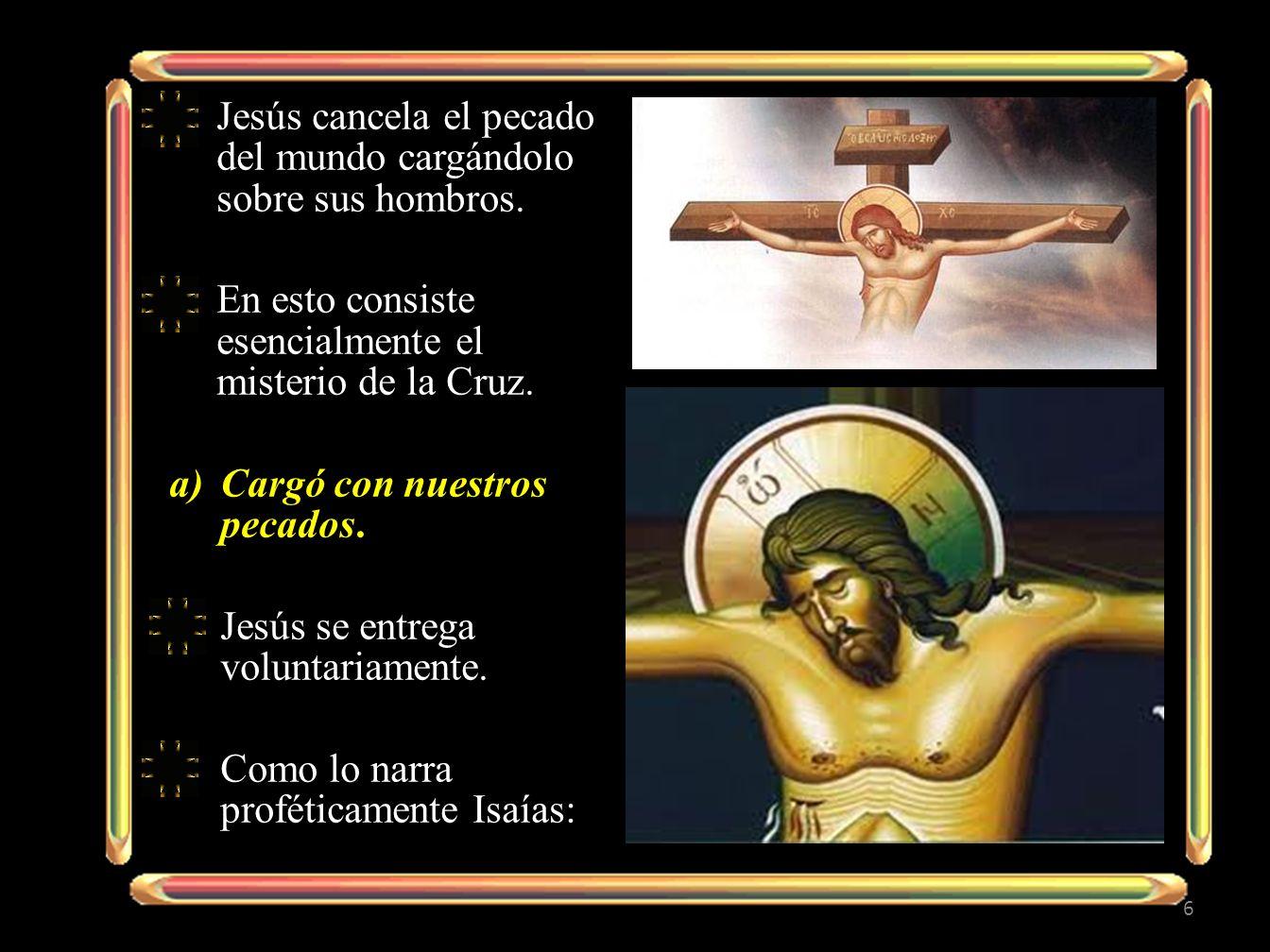 Jesús cancela el pecado del mundo cargándolo sobre sus hombros.