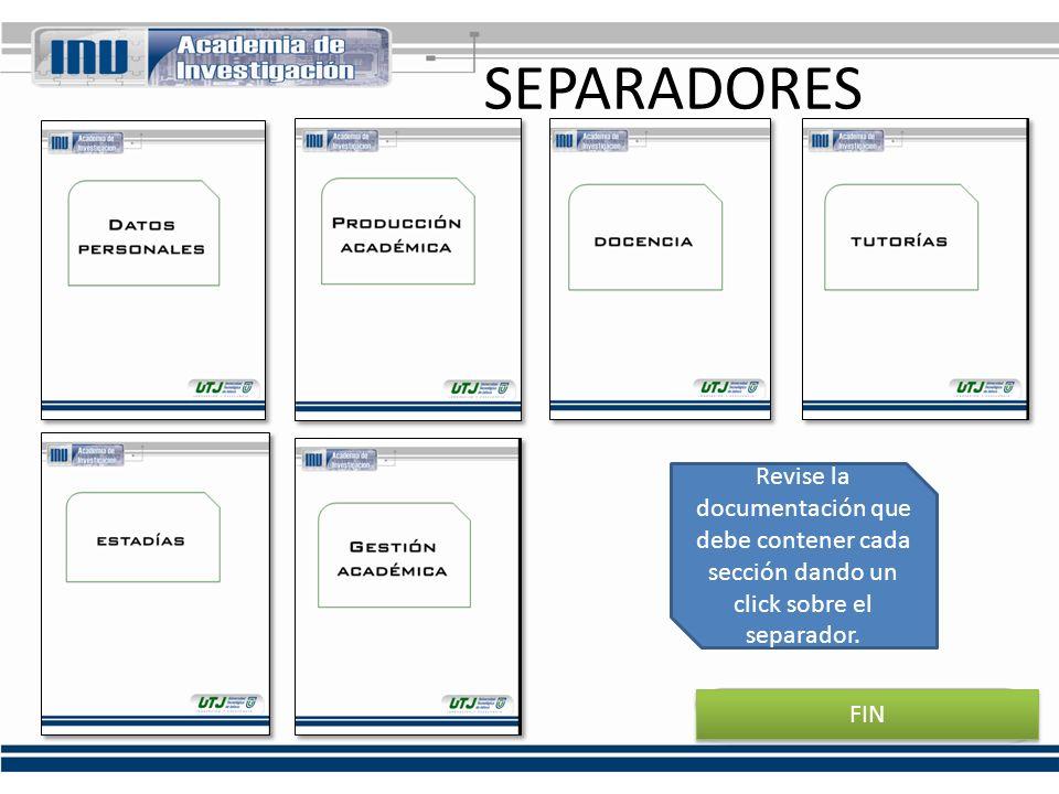 SEPARADORESRevise la documentación que debe contener cada sección dando un click sobre el separador.