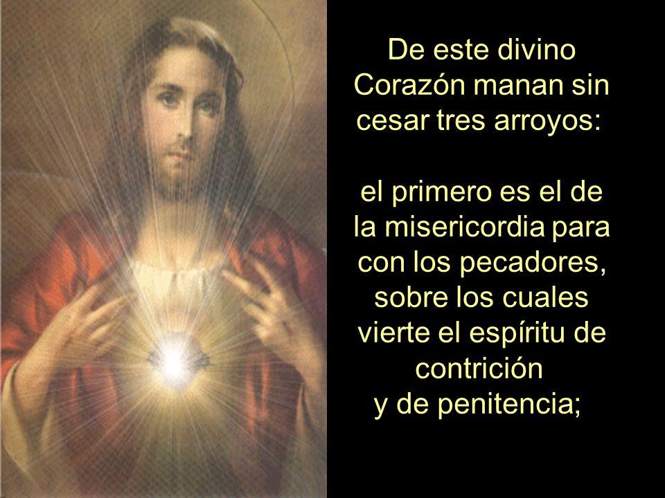 De este divino Corazón manan sin cesar tres arroyos: