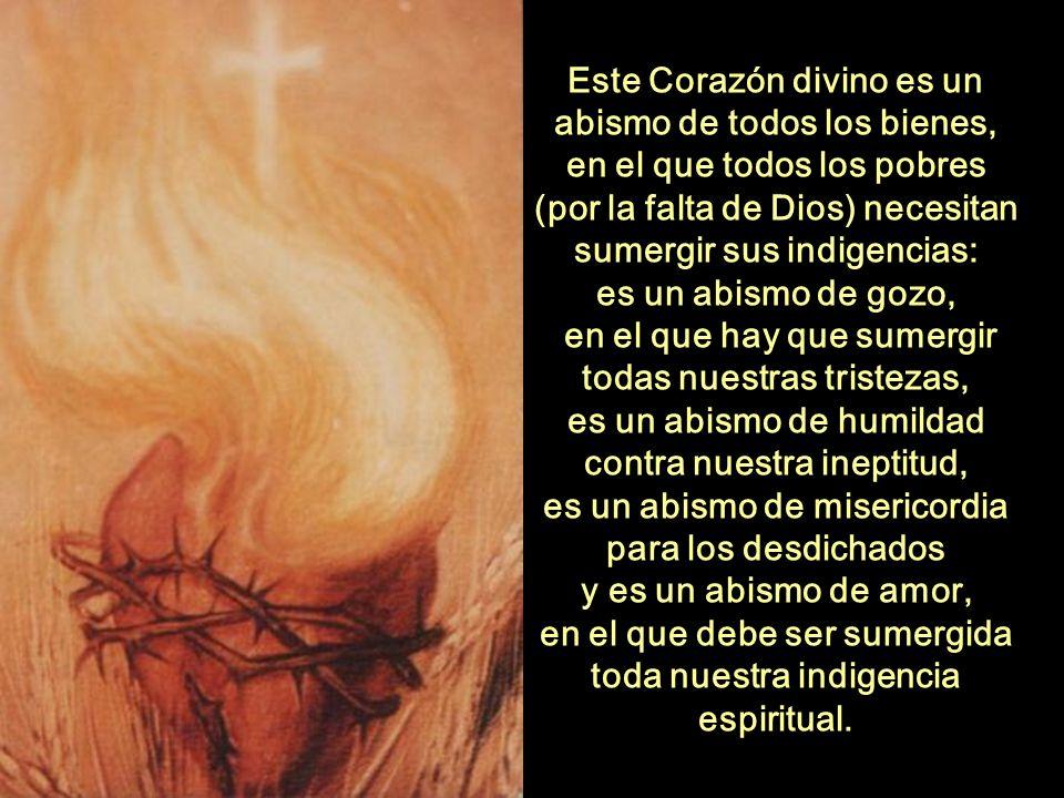 Este Corazón divino es un abismo de todos los bienes,