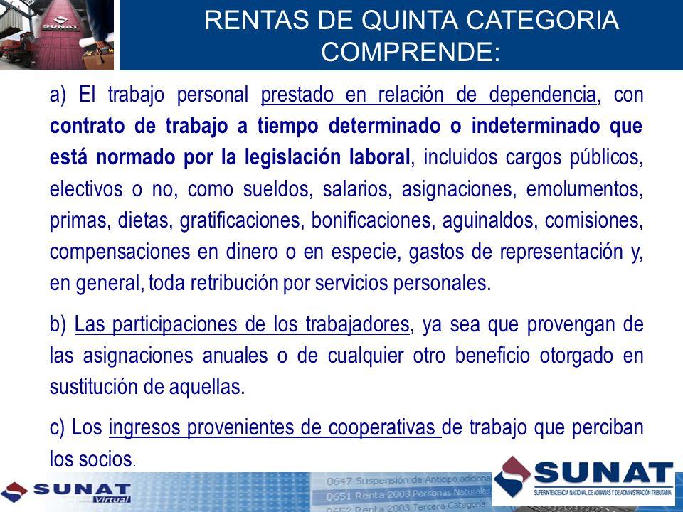 RENTAS DE QUINTA CATEGORIA COMPRENDE:
