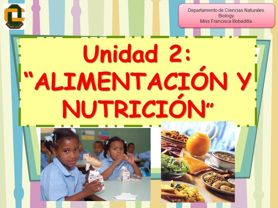 Unidad 2: ALIMENTACIÓN Y NUTRICIÓN