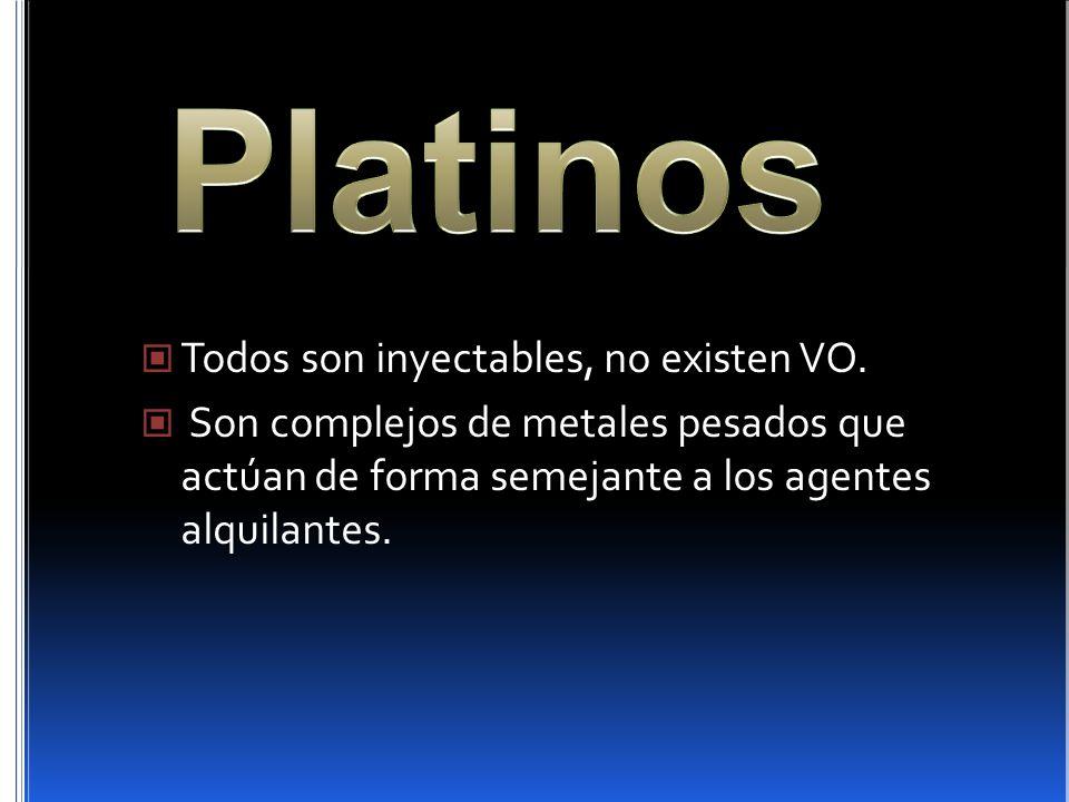 Platinos Todos son inyectables, no existen VO.