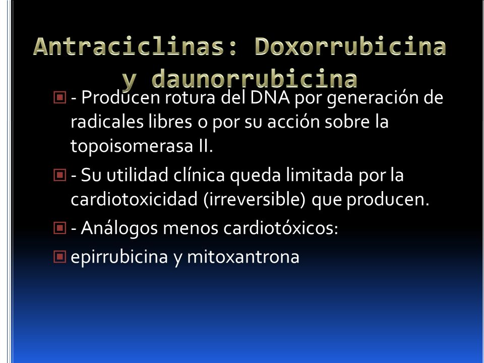 Antraciclinas: Doxorrubicina y daunorrubicina