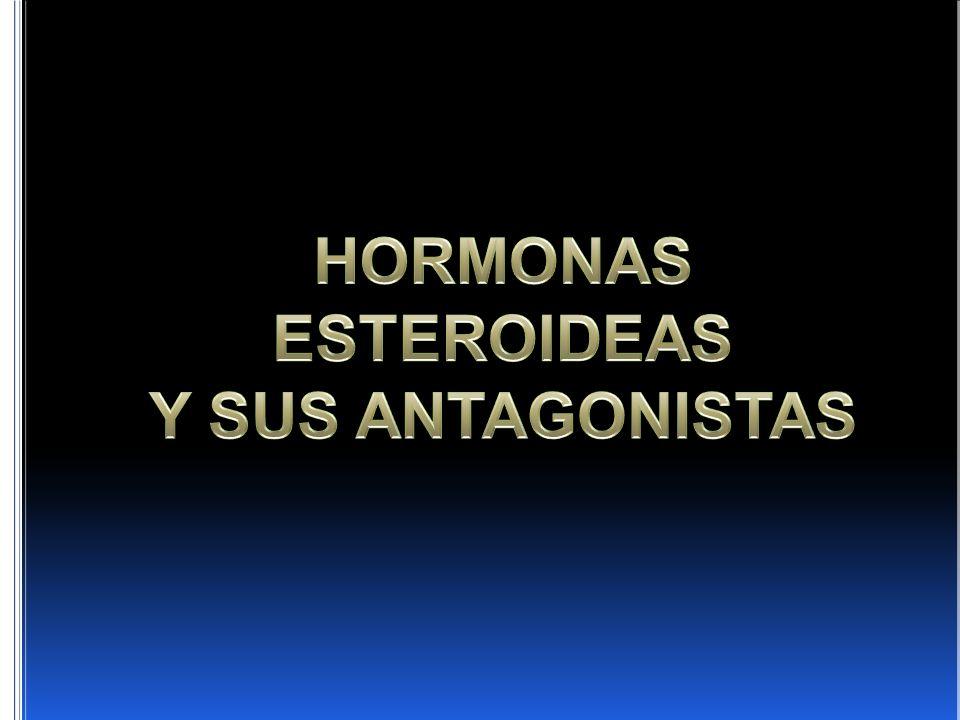 HORMONAS ESTEROIDEAS Y SUS ANTAGONISTAS