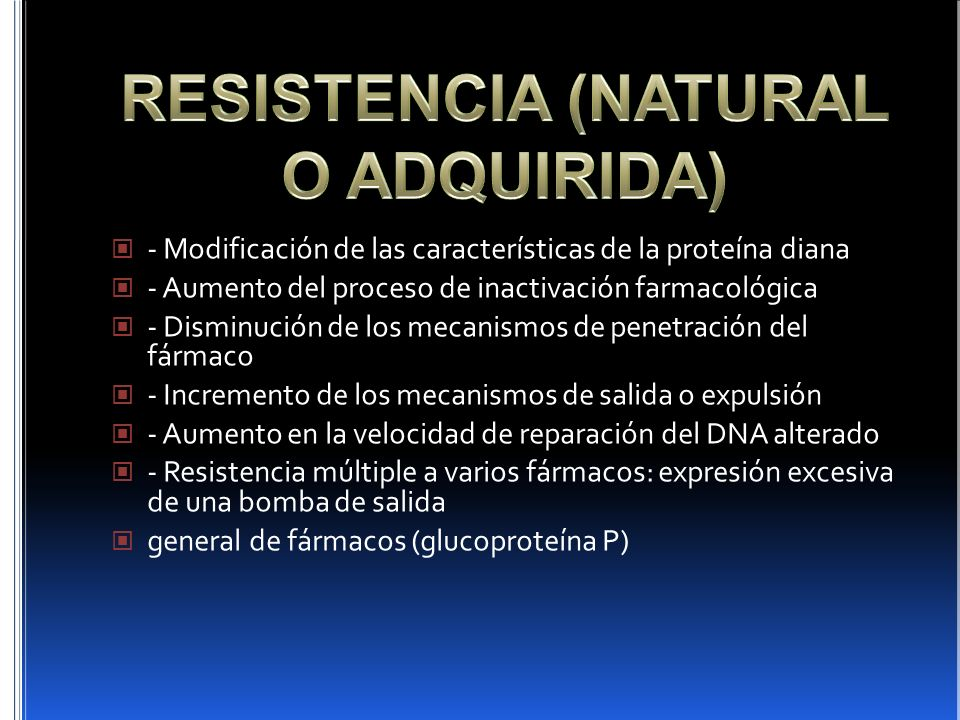 RESISTENCIA (NATURAL O ADQUIRIDA)