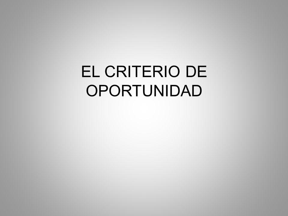 EL CRITERIO DE OPORTUNIDAD