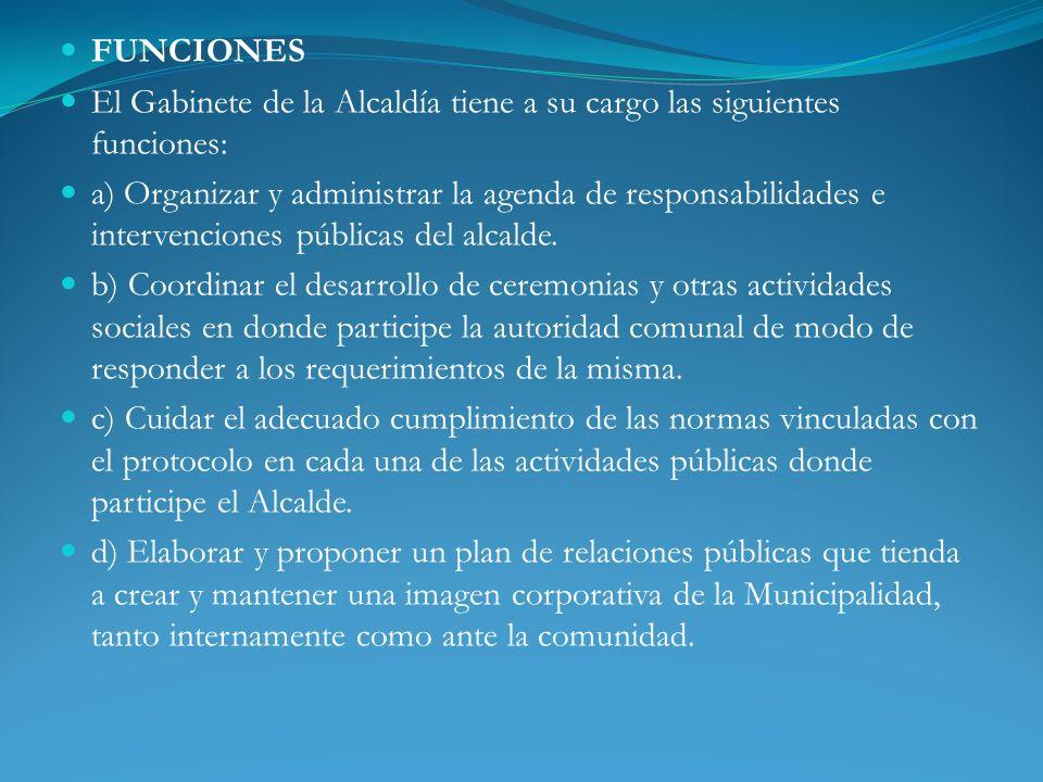 FUNCIONES El Gabinete de la Alcaldía tiene a su cargo las siguientes funciones: