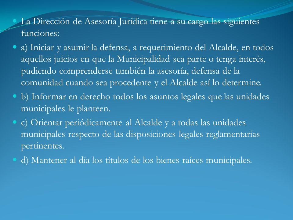 La Dirección de Asesoría Jurídica tiene a su cargo las siguientes funciones: