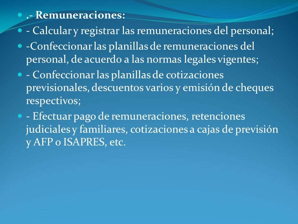 .- Remuneraciones: - Calcular y registrar las remuneraciones del personal;