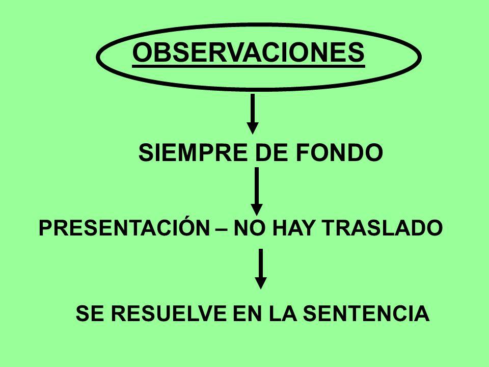 PRESENTACIÓN – NO HAY TRASLADO SE RESUELVE EN LA SENTENCIA