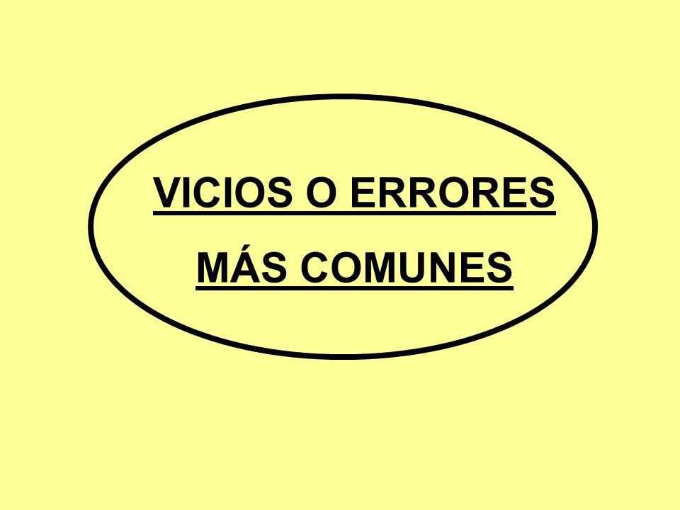 VICIOS O ERRORES MÁS COMUNES