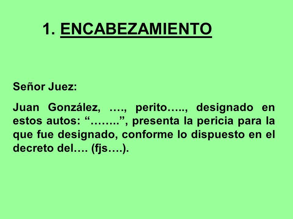 1. ENCABEZAMIENTO Señor Juez: