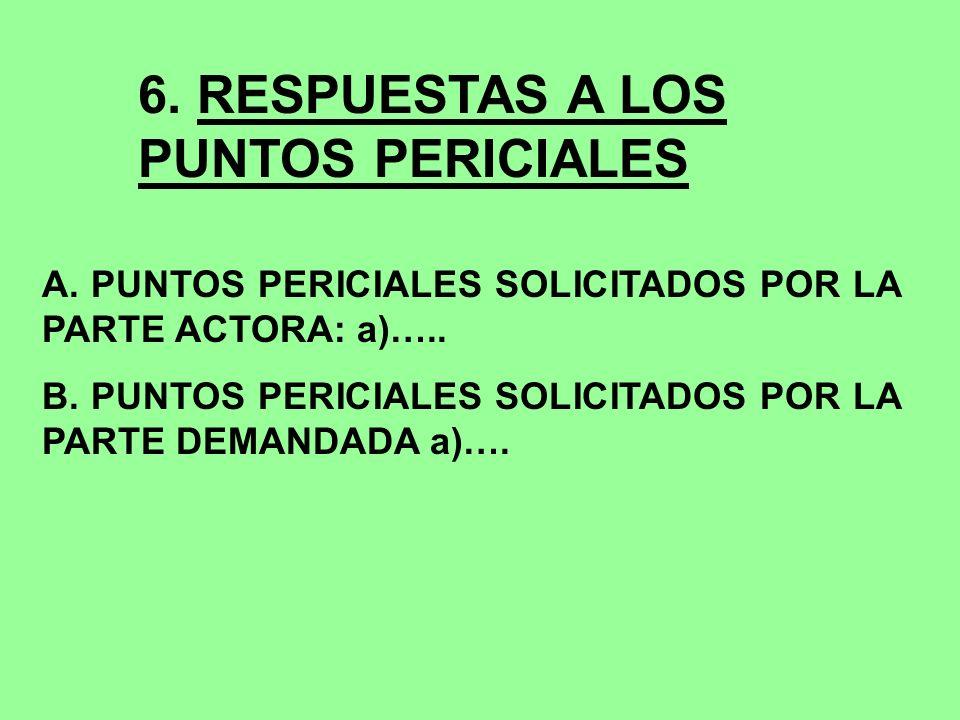 6. RESPUESTAS A LOS PUNTOS PERICIALES