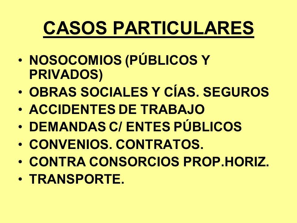 CASOS PARTICULARES NOSOCOMIOS (PÚBLICOS Y PRIVADOS)
