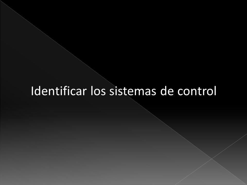Identificar los sistemas de control