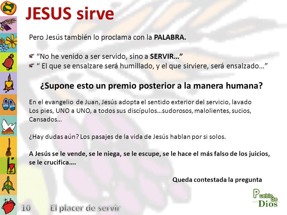 JESUS sirve ¿Supone esto un premio posterior a la manera humana