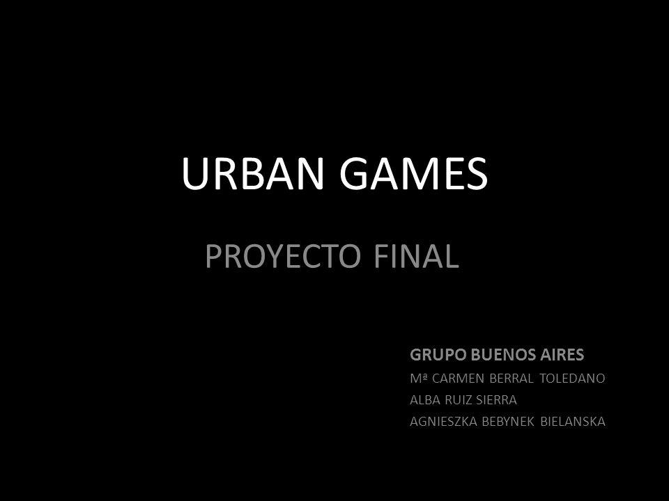 URBAN GAMES PROYECTO FINAL GRUPO BUENOS AIRES