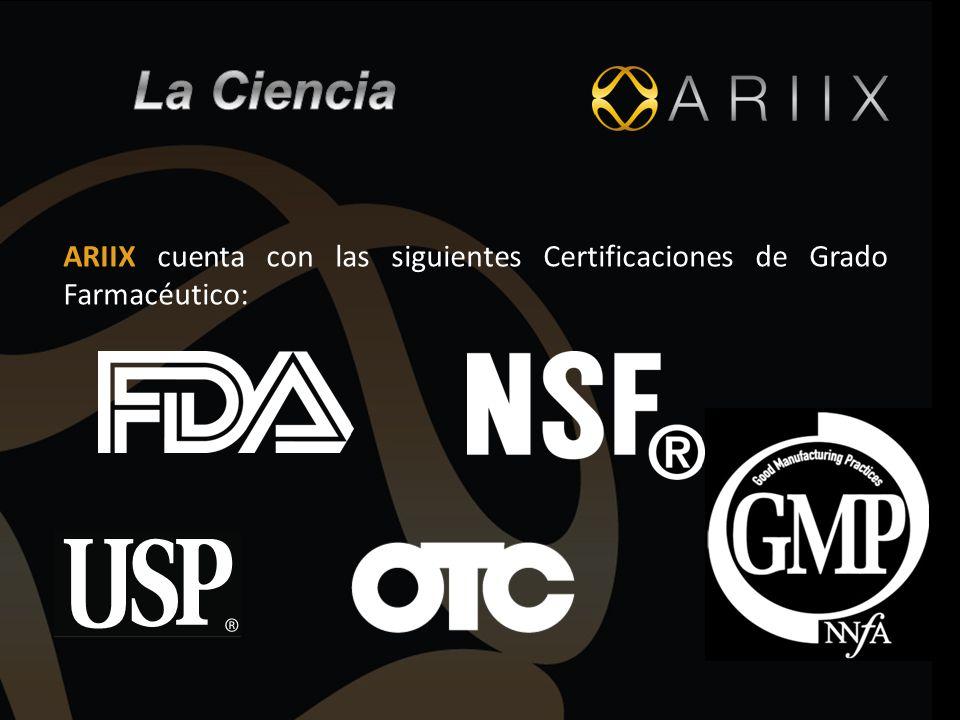 La Ciencia ARIIX cuenta con las siguientes Certificaciones de Grado Farmacéutico: