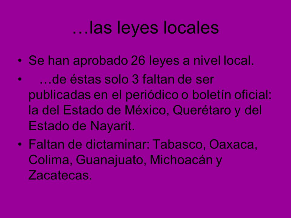 …las leyes locales Se han aprobado 26 leyes a nivel local.