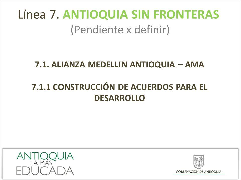 Línea 7. ANTIOQUIA SIN FRONTERAS