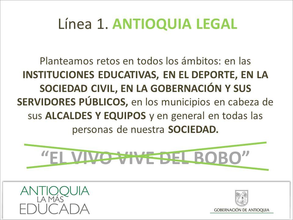 EL VIVO VIVE DEL BOBO Línea 1. ANTIOQUIA LEGAL
