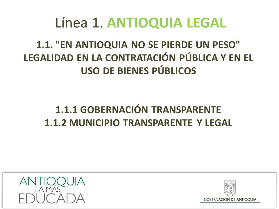 1.1.1 GOBERNACIÓN TRANSPARENTE 1.1.2 MUNICIPIO TRANSPARENTE Y LEGAL