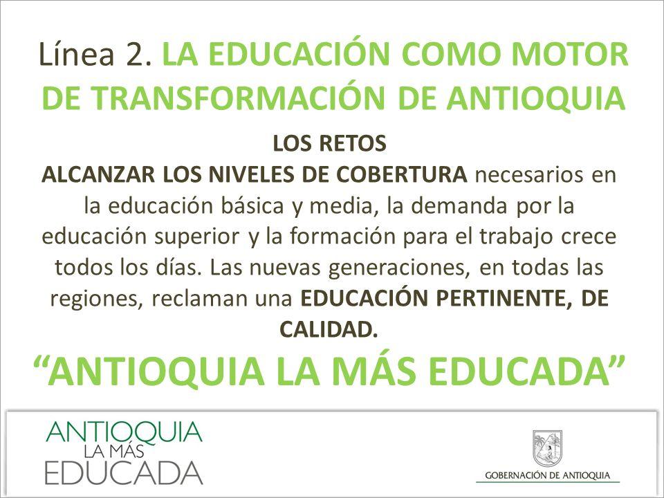 DE TRANSFORMACIÓN DE ANTIOQUIA ANTIOQUIA LA MÁS EDUCADA
